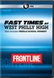 Frontline: Fast Times at West Philly High