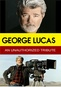 George Lucas: An Unauthorized Tribute