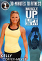 30 Minutes to Fitness: Muscle Up Fit with Kelly Coffey