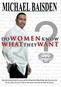 Michael Baisden: Do Women Really Know What They Want?